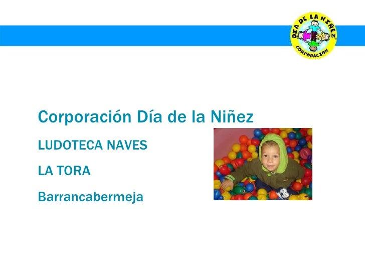 Corporación Día de la Niñez LUDOTECA NAVES LA TORA Barrancabermeja