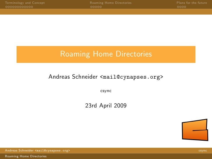Terminology and Concept                  Roaming Home Directories   Plans for the future                                  ...