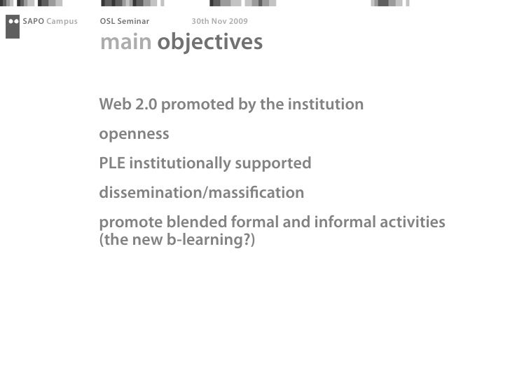 SAPO Campus   OSL Seminar   30th Nov 2009                main objectives                Web 2.0 promoted by the institutio...