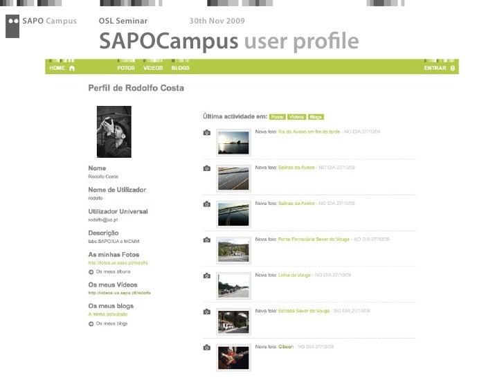 SAPO Campus   OSL Seminar   30th Nov 2009                SAPOCampus user pro le