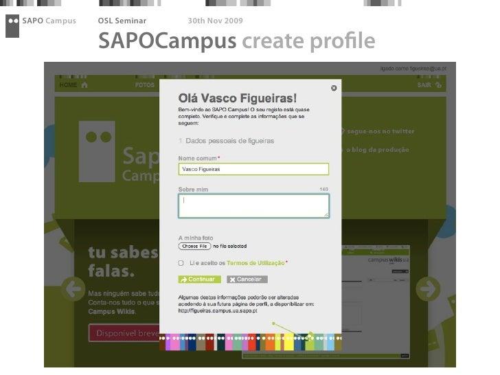 SAPO Campus   OSL Seminar   30th Nov 2009                SAPOCampus create pro le