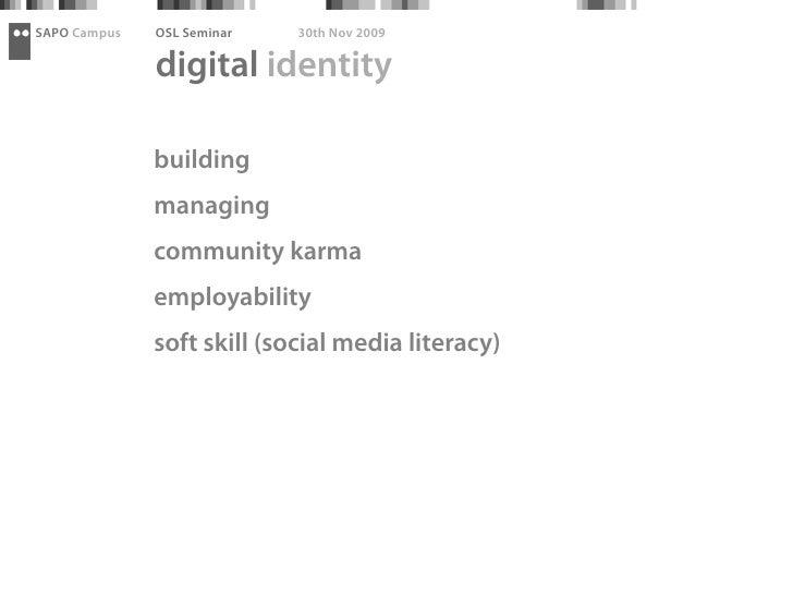 SAPO Campus   OSL Seminar   30th Nov 2009                digital identity                building               managing  ...