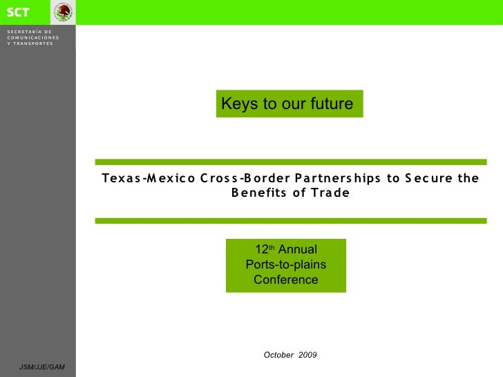 Keys to our future                  Tex a s -M ex ic o C ro s s -B o rder P a rtners hips to S ec ure the                 ...