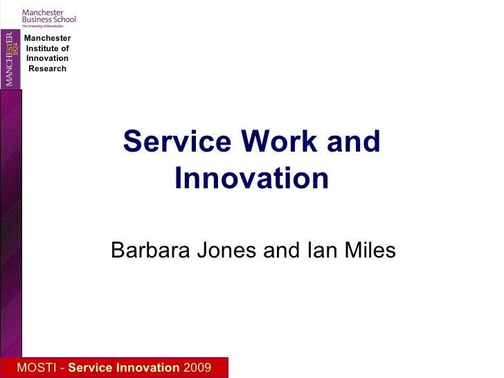 Service Work and Innovation Barbara Jones and Ian Miles