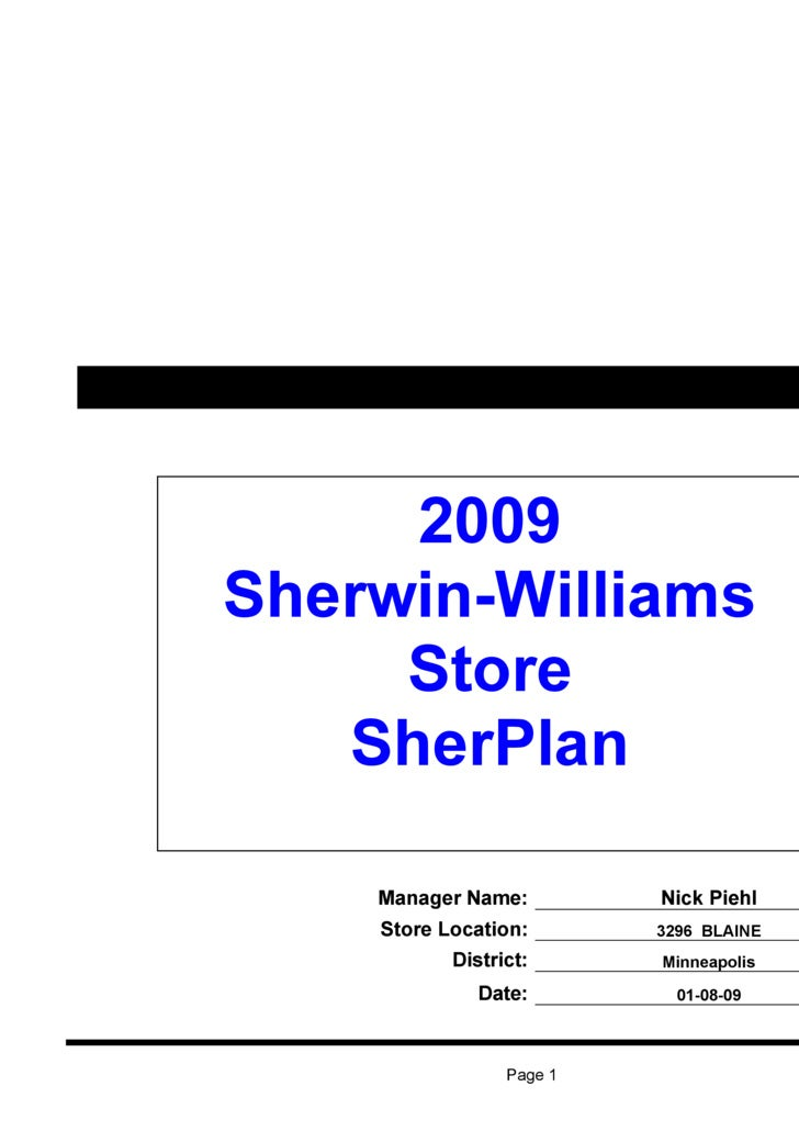 2009 Sherwin-Williams      Store    SherPlan      Manager Name:         Nick Piehl     Store Location:       3296 BLAINE  ...