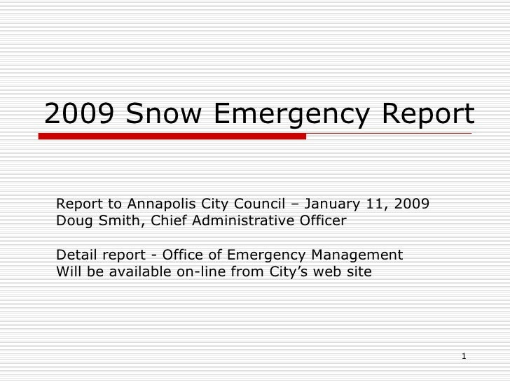 2009 Snow Emergency Report Report to Annapolis City Council – January 11, 2009 Doug Smith, Chief Administrative Officer De...