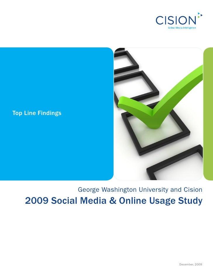 Top Line Findings                         George Washington University and Cision     2009 Social Media & Online Usage Stu...