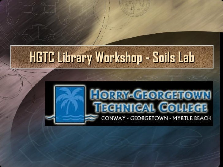 HGTC Library Workshop - Soils Lab