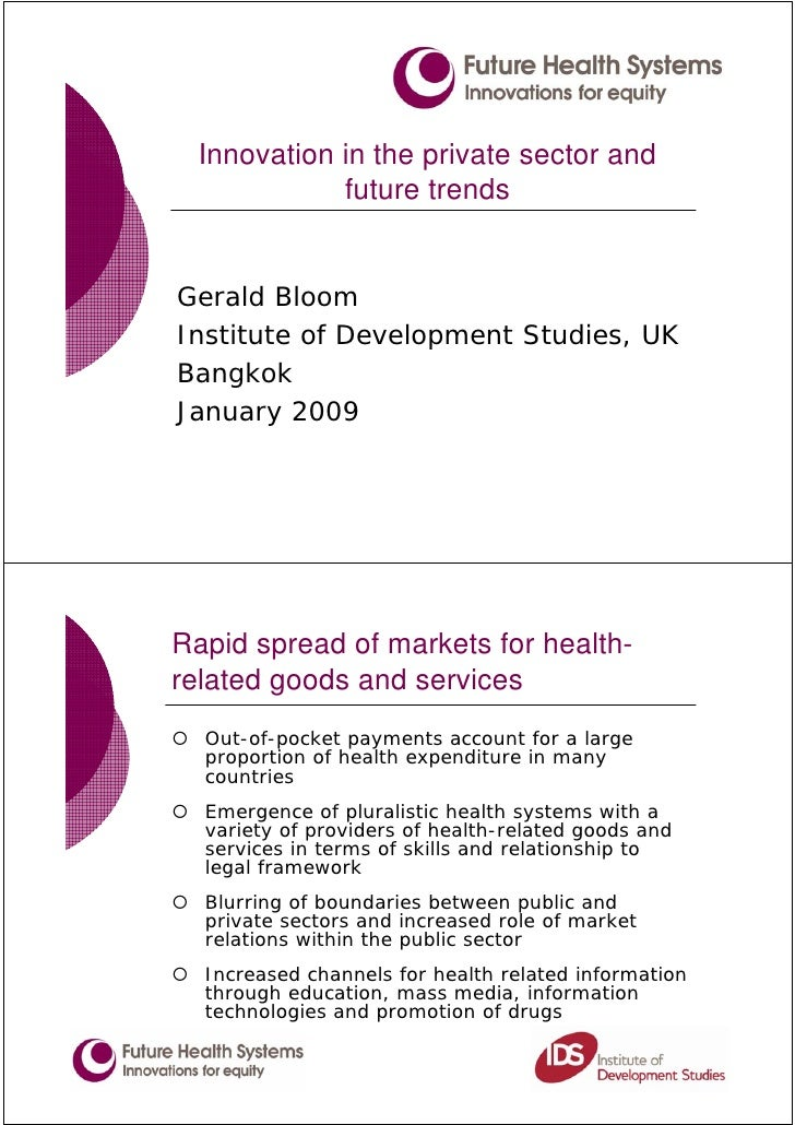 Innovation in the private sector and              future trends   Gerald Bloom Institute of Development Studies, UK Bangko...