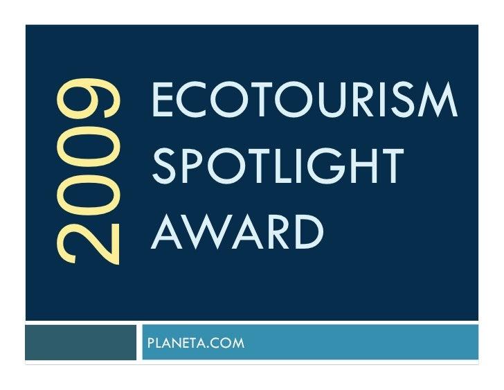 2009   ECOTOURISM        SPOTLIGHT        AWARD        PLANETA.COM