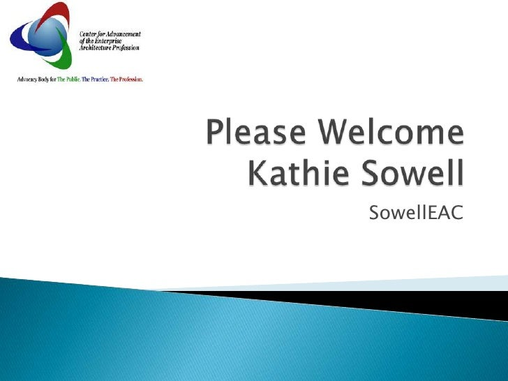 Please WelcomeKathie Sowell<br />SowellEAC<br />