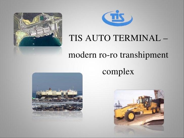 TISAUTOTERMINAL– modernrorotranshipment         complex
