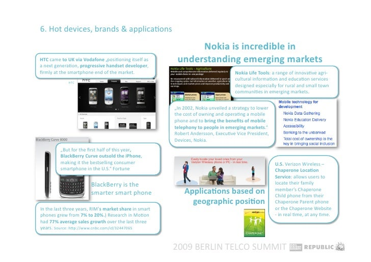 emerging markets strategy nokia life tools In emerging markets, the phone came with nokia life tools, and with nokia money in india nokia 100 is available in a number of languages depending on which territory it is marketed for models sold in south asia support at least twelve languages.