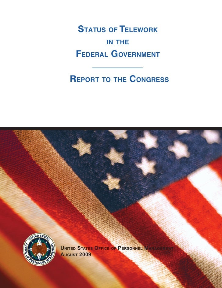 StatuS of telework                   in the      federal Government     report to the ConGreSS     United StateS Office Of...
