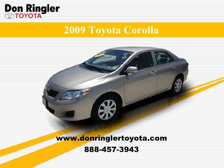 2009 Toyota Corolla www.donringlertoyota.com 888-457-3943