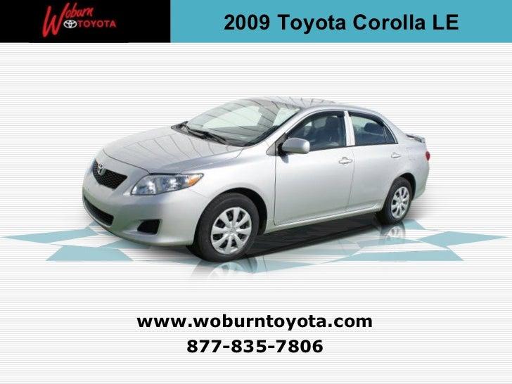 877-835-7806 www.woburntoyota.com 2009 Toyota Corolla LE