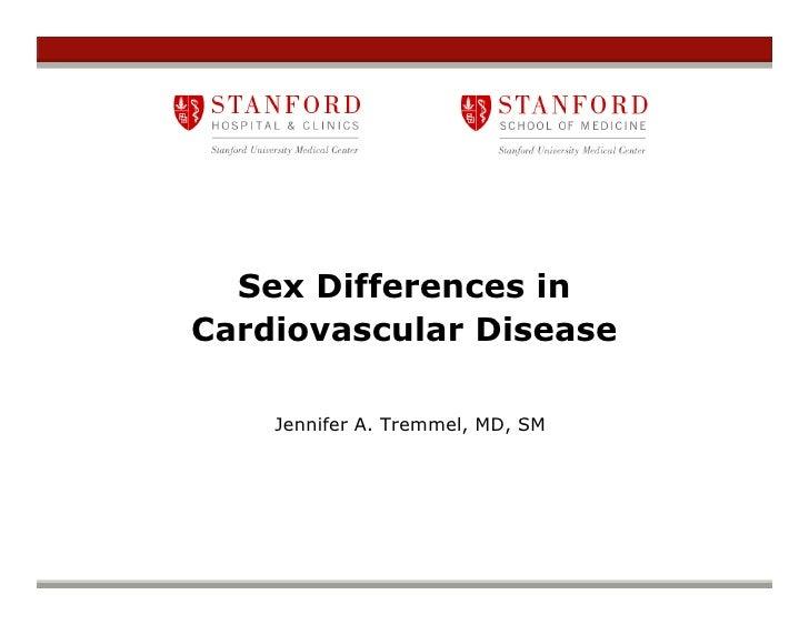 Sex Differences in Cardiovascular Disease      Jennifer A. Tremmel, MD, SM
