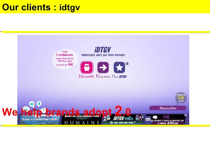 We help brands adopt  2 .0 Our clients :  idtgv