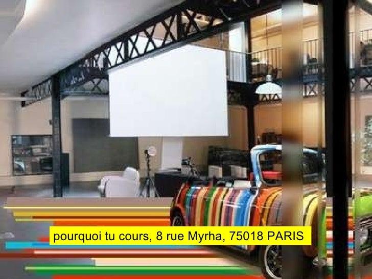 blogs pourquoi tu cours, 8 rue Myrha, 75018 PARIS