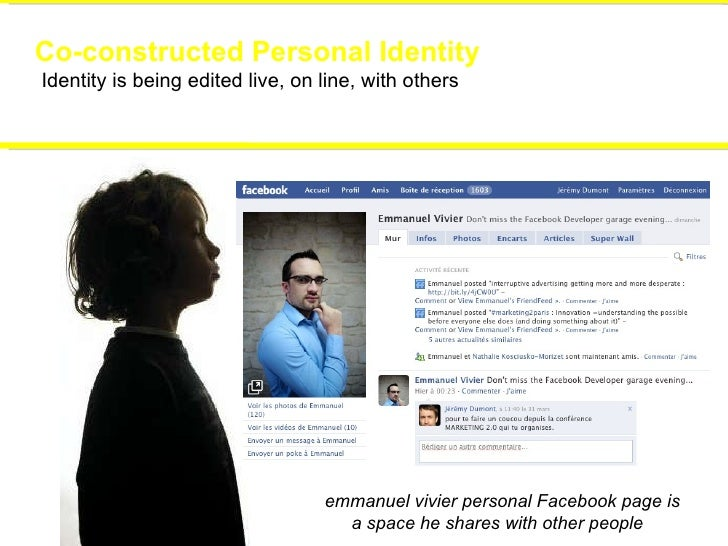 Co-constructed Personal Identity Identity is being edited live, on line, with others t  emmanuel vivier personal Facebook ...