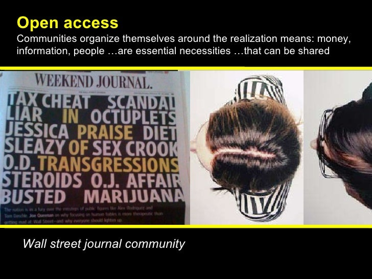 Open access   Communities organize themselves around the realization means: money, information, people …are essential nece...