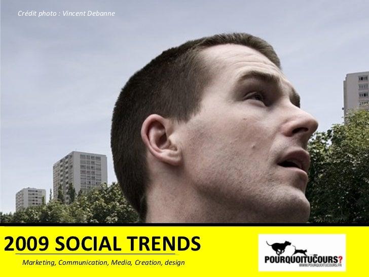 2009 SOCIAL TRENDS Marketing, Communication, Media, Creation, design  Crédit photo : Vincent Debanne