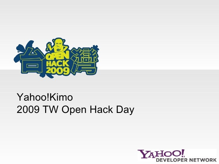 Yahoo!Kimo  2009 TW Open Hack Day