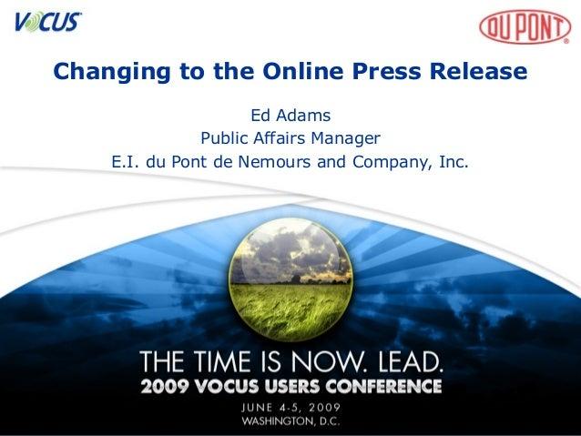 Changing to the Online Press Release Ed Adams Public Affairs Manager E.I. du Pont de Nemours and Company, Inc.