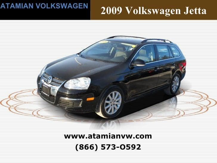 (866) 573-O592 www.atamianvw.com ATAMIAN VOLKSWAGEN 2009 Volkswagen Jetta