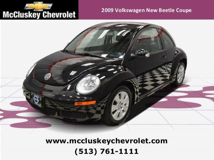 2009 Volkswagen New Beetle Coupe (513) 761-1111 www.mccluskeychevrolet.com