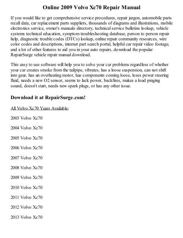 2009 Volvo Xc70 Repair Manual Online. Online 2009 Volvo Xc70 Repair Manual If You Would Like To Get Prehensive Service Procedures. Volvo. Volvo Xc70 Repair Diagrams At Scoala.co