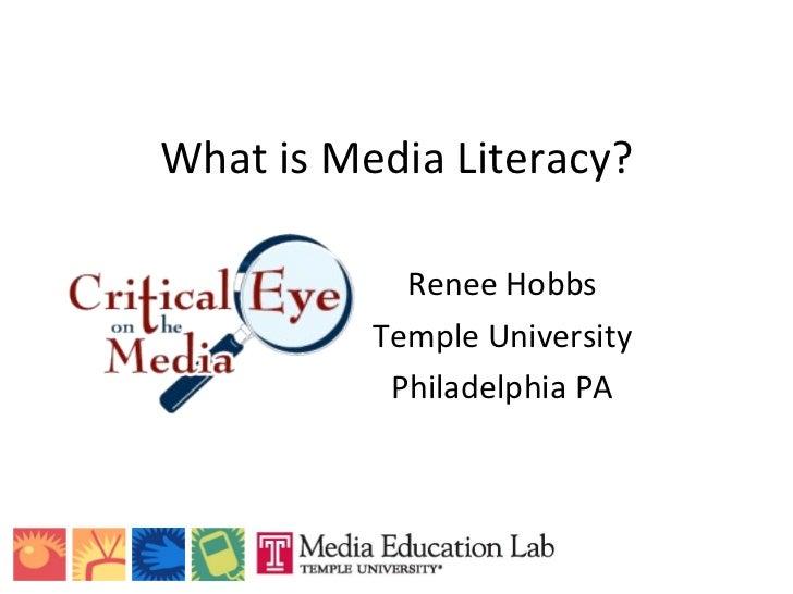 What is Media Literacy? Renee Hobbs Temple University Philadelphia PA