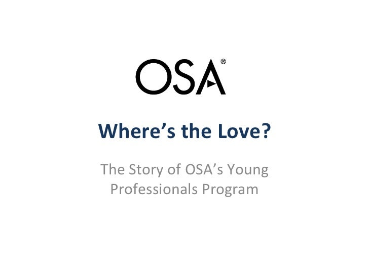 Where's the Love? The Story of OSA's Young  Professionals Program