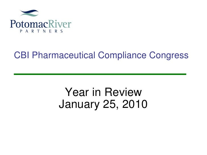 CBI Pharmaceutical Compliance Congress  Year in Review January 25, 2010