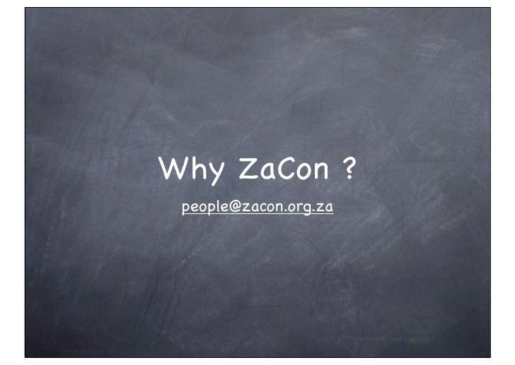 Why ZaCon ?  people@zacon.org.za