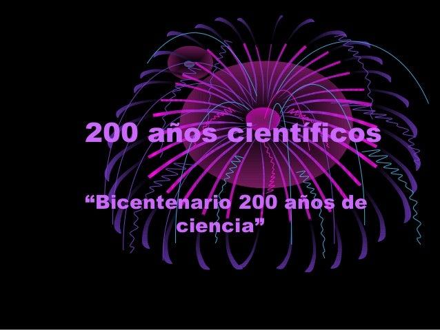 """200 años científicos """"Bicentenario 200 años de ciencia"""""""