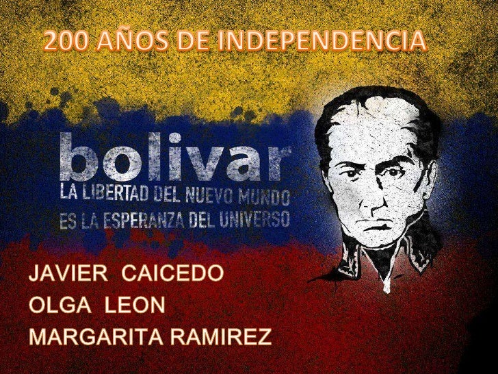 200 AÑOS DE INDEPENDENCIA<br />JAVIER  CAICEDO<br />OLGA  LEON<br />MARGARITA RAMIREZ<br />