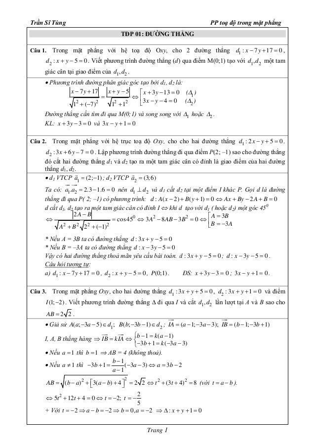 Trần Sĩ Tùng PP toạ độ trong mặt phẳng  TĐP 01: ĐƯỜNG THẲNG  Câu 1. Trong mặt phẳng với hệ toạ độ Oxy, cho 2 đường thẳng d...