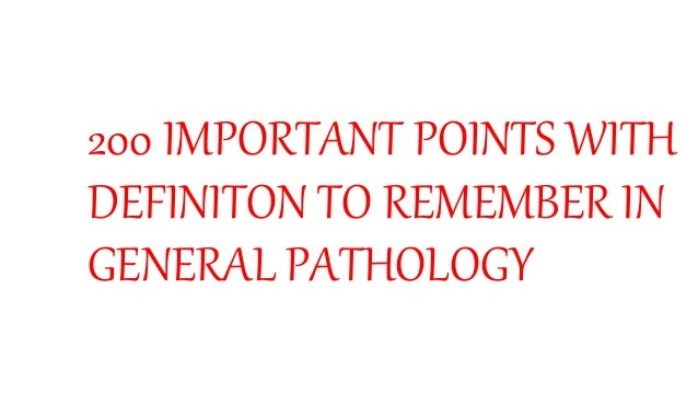 200 IMPORTANT POINTS WITH DEFINITON TO REMEMBER IN GENERAL PATHOLOGY