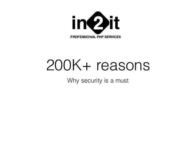 200K+ reasons Why security is a must in it2PROFESSIONAL PHP SERVICES