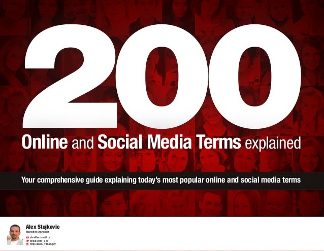 200 Online and Social Media Terms explained Your comprehensive guide explaining today's most popular online and social med...