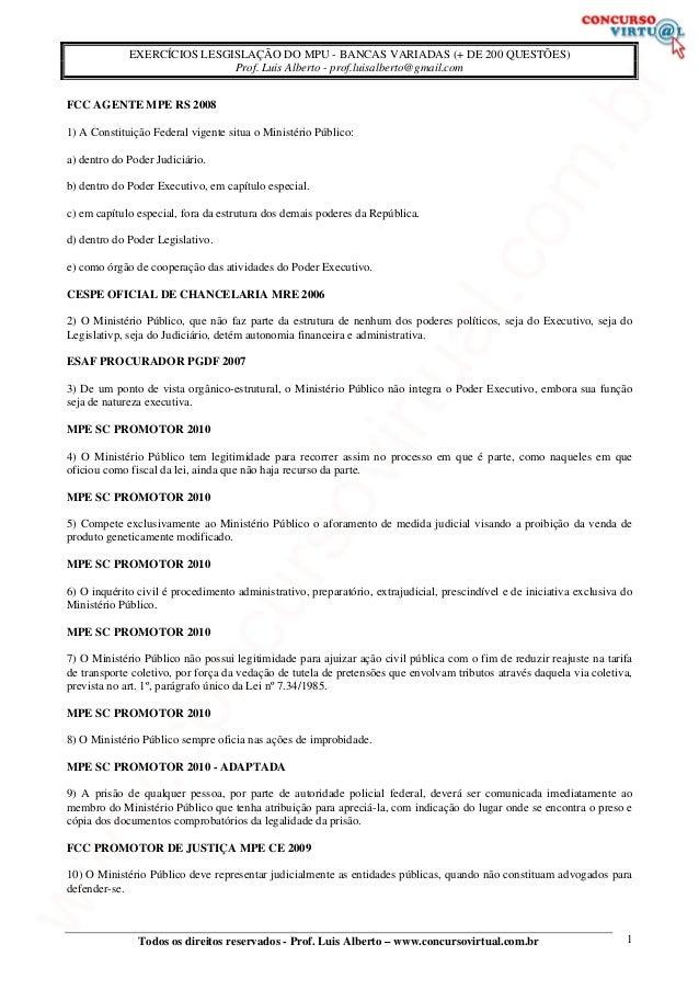 EXERCÍCIOS LESGISLAÇÃO DO MPU - BANCAS VARIADAS (+ DE 200 QUESTÕES) Prof. Luis Alberto - prof.luisalberto@gmail.com FCC AG...