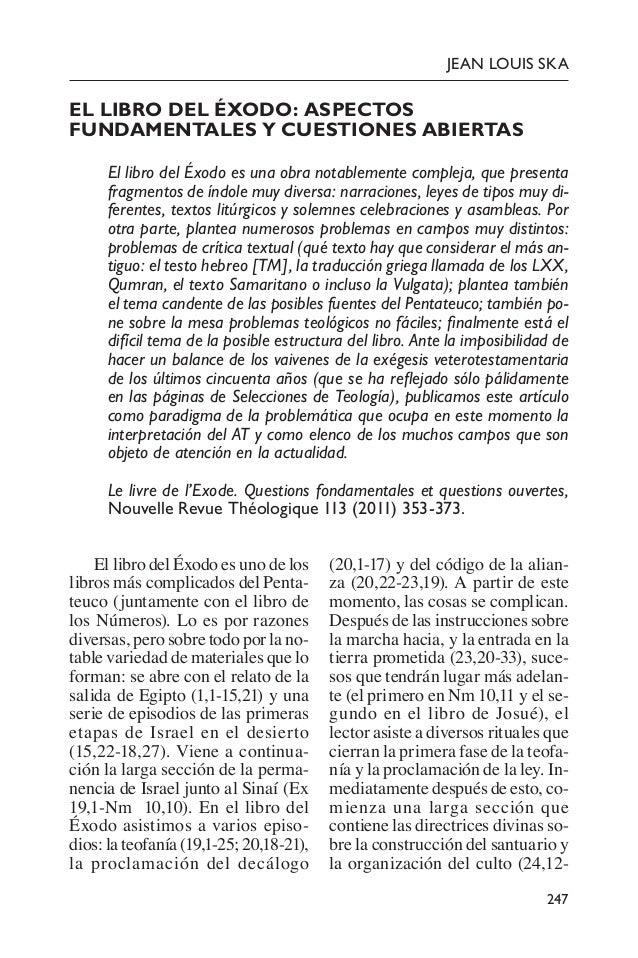 247 JEAN LOUIS SKA EL LIBRO DEL ÉXODO: ASPECTOS FUNDAMENTALES Y CUESTIONES ABIERTAS El libro del Éxodo es una obra notable...