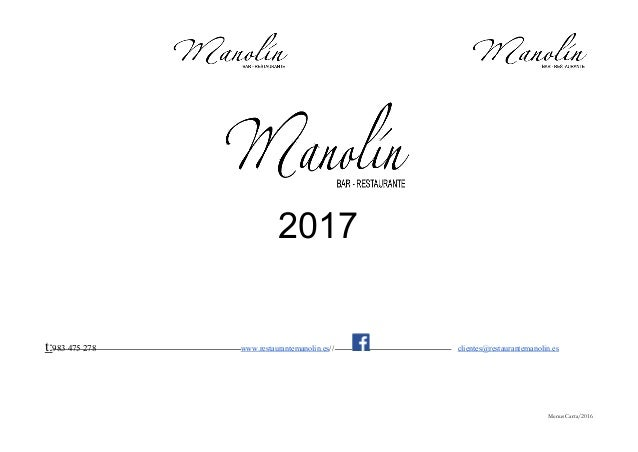 2017 t:983 475 278 www.restaurantemanolin.es// clientes@restaurantemanolin.es Menus Carta/2016