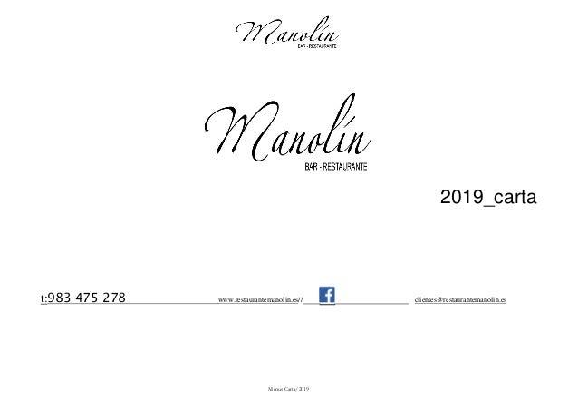 Menus Carta/2019 2019_carta t:983 475 278 www.restaurantemanolin.es// clientes@restaurantemanolin.es