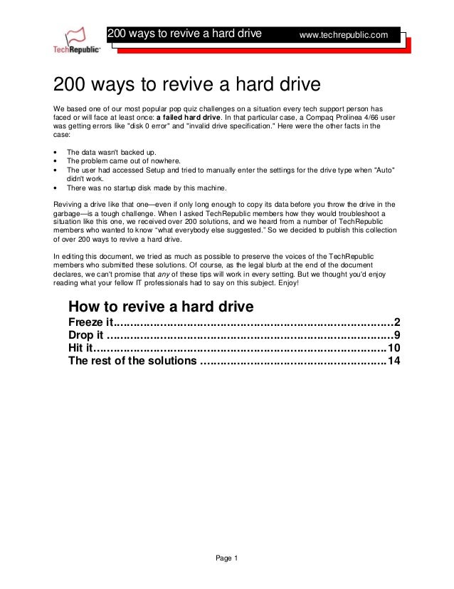 200 ways to revive a hard drive Page 1 www.techrepublic.com 200 ways to revive a hard drive We based one of our most popul...