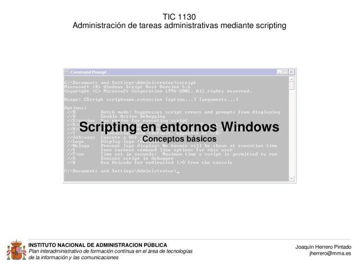TIC 1130                       Administración de tareas administrativas mediante scripting                           Scrip...