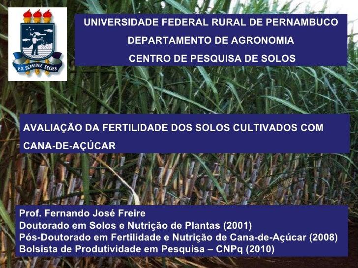 UNIVERSIDADE FEDERAL RURAL DE PERNAMBUCO DEPARTAMENTO DE AGRONOMIA CENTRO DE PESQUISA DE SOLOS AVALIAÇÃO DA FERTILIDADE DO...