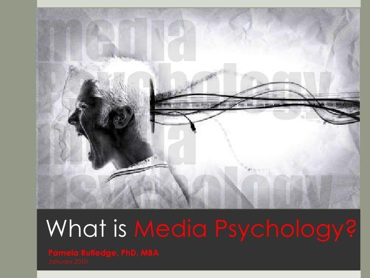 What is  Media Psychology? Pamela Rutledge, PhD, MBA January 2010