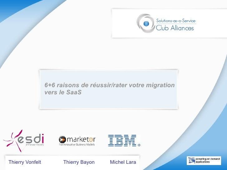 6+6 raisons de réussir/rater votre migration vers le SaaS  Thierry Vonfelt  Thierry Bayon  Michel Lara